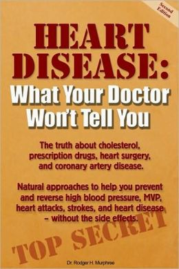 Heart Disease: What Your Doctor Won't Tell You