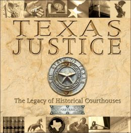 Texas Justice: The Legacy of Historical Courthouses