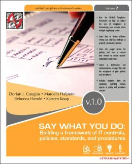 Say What You Do: Building a Framework of It Controls, Policies, and Procedures