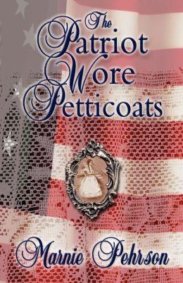 Patriot Wore Petticoats