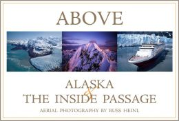 Above Alaska and the Inside Passage