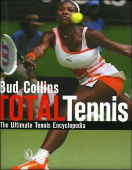 Total Tennis: The Ultimate Tennis Encyclopedia, Revised Edition