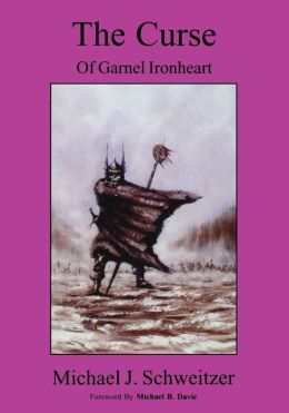 The Curse of Garnel Ironheart: Book 1 in the Unending War Trilogy