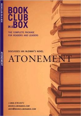 Bookclub-in-A-Box Presents: The Discusses Companion for Ian McEwan's Novel Atonement
