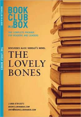 Bookclub-in-A-Box Discusses the Lovely Bones: A Novel by Alice Sebold