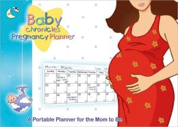 Baby Chronicles Pregnancy Planner: A Portable Planner for the Mom to Be [With Sticker(s)]