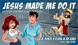 Least I Could Do, Volume 1: Jesus Made Me Do It