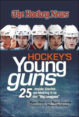 Hockey's Young Guns: 25 Inside Stories on Making It to