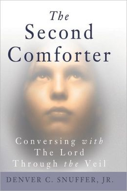 The Second Comforter: Conversing with the Lord Through the Veil