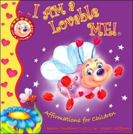 I Am a Lovable Me: Self Esteem Affirmations for Children