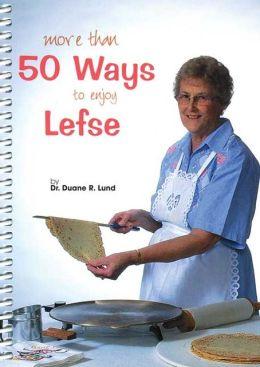 More Than 50 Ways to Enjoy Lefse