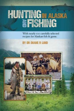 Hunting and Fishing in Alaska