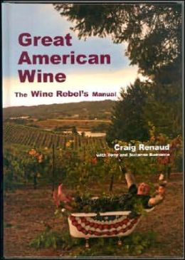 Great American Wine: The Wine Rebel's Manual