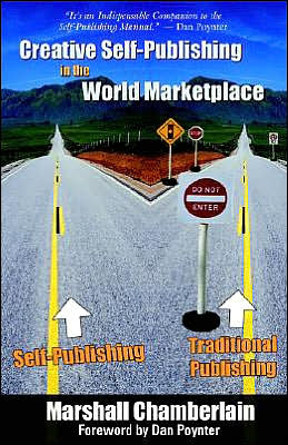 Creative Self-Publishing in the World Marketplace: What, why, how, when and how Much in Effective Self-Publishing