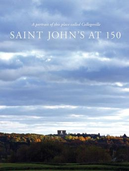 Saint John's at 150: A Portrait of This Place Called Collegeville