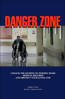 Danger Zone: Unlock the Secrets of Nursing Home Medical Records and Protect Your Loved One