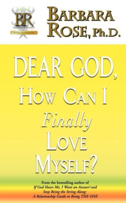 Dear God, How Can I Finally Love Myself?
