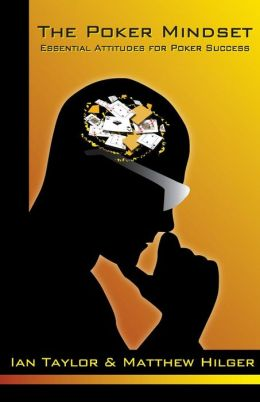 The Poker Mindset: Essential Attitudes for Poker Success