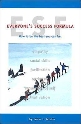 Esf: Everyone's Success Formula: How to Be the Best You Can Be
