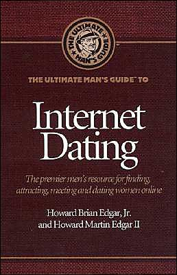The Ultimate Man's Guide to Internet Dating