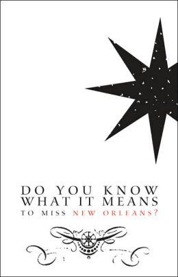 Do You Know What It Means to Miss New Orleans?