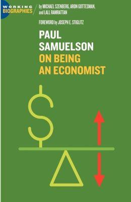 Paul Samuelson: On Being an Economist