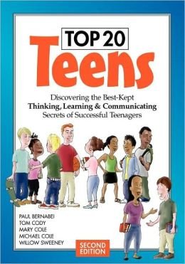 Top 20 Teens: Discovering the Best-Kept Thinking, Learning and Communicating Secrets of Successful Teenagers