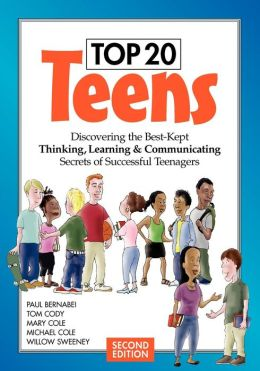 Top 20 Teens: Discovering the Best-Kept Thinking, Learning & Communicating Secrets of Successful Teenagers
