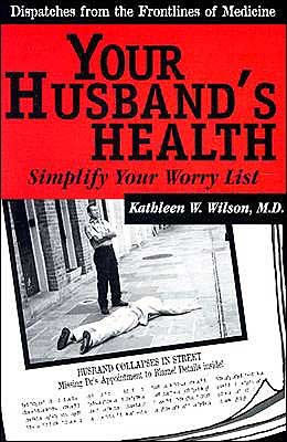 Dispatches from the Frontlines of Medicine: Your Husband's Health: Simplify Your List