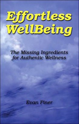 Effortless Wellbeing: The Missing Ingredients for Authentic Wellness