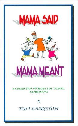 Mama Said, Mama Meant