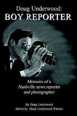 Doug Underwood: Boy Reporter