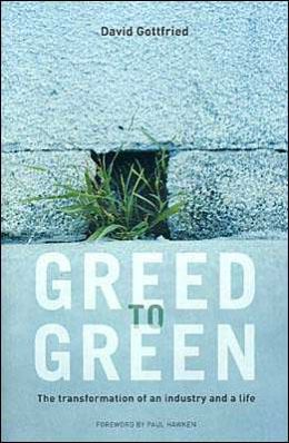 Greed to Green: The Transformation of an Industry and a Life