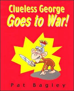 Clueless George Goes to War!