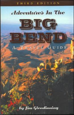 Adventures in the Big Bend: A Travel Guide