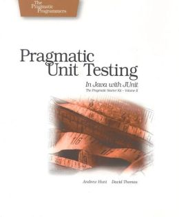 Pragmatic Unit Testing: In Java with JUnit