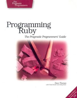 Programming Ruby: The Pragmatic Programmers' Guide (Pragmatic Programmers Series)