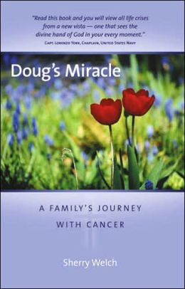 Doug's Miracle: A Familys Journey with Cancer