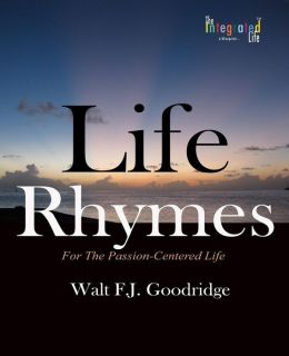 Life Rhymes: For the Passion-Centered Life