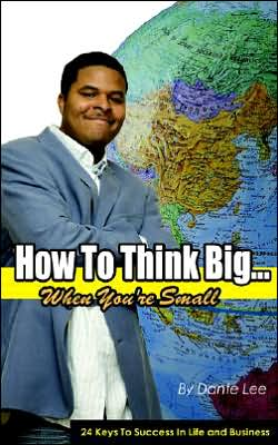 How to Think Big: When You're Small