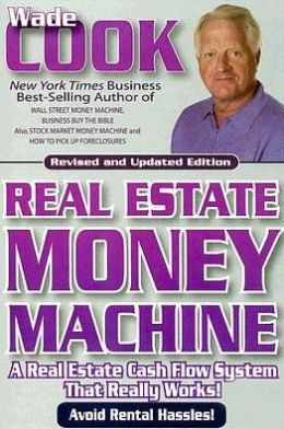 Real Estate Money Machine: Real Estate Cash Flow Formulas That Really Work
