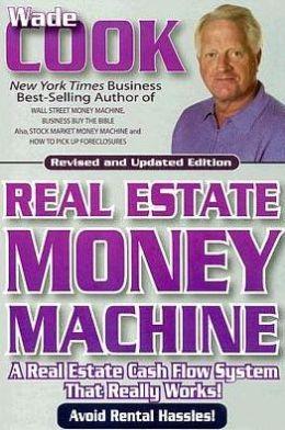 Real Estate Money Machine: Real Estate Cash Flow Formulas That Really Work