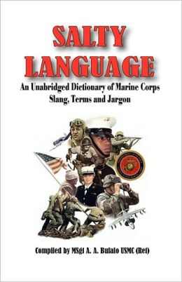 Salty Language - An Unabridged Dictionary Of Marine Corps ...