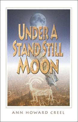 Under a Stand Still Moon