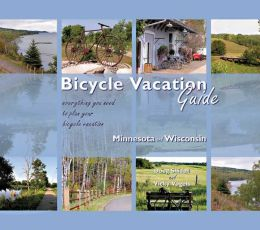 Bicycle Vacation Guide: Minnesota and Wisconsin