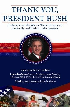 Thank You, President Bush: Reflections on the War on Terror, Defense of the Family, and Revival of the Economy