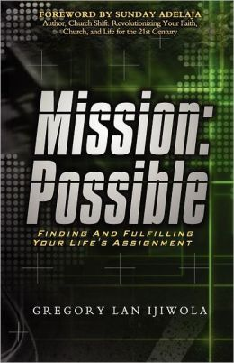 Mission: Finding and Fulfilling Your Life's Assignment: Possible