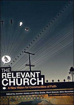 The Relevant Church: A New Vision For Communities of Faith
