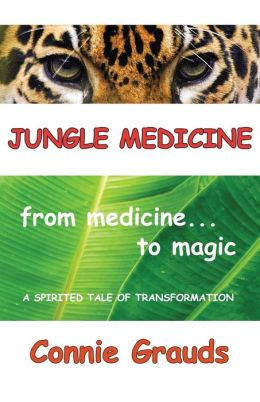 Jungle Medicine: One Woman's Journey from Pharmacist to Shaman