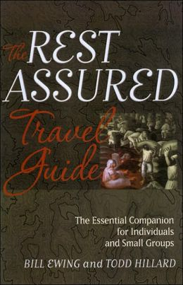 Rest Assured Travel Guide: THE ESSENTIAL COMPANION FOR INDIVIDUALS AND SMALL GROUPS